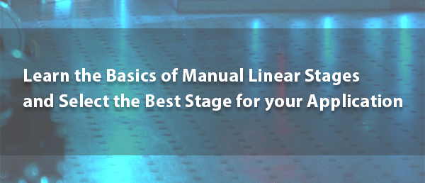 Manual Linear Stages Basics